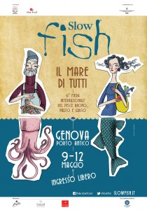 Slow Fish May 9 -12, 2013 – Genova, Italy / le 9 -12 mai 2013 – Gênes, Italie